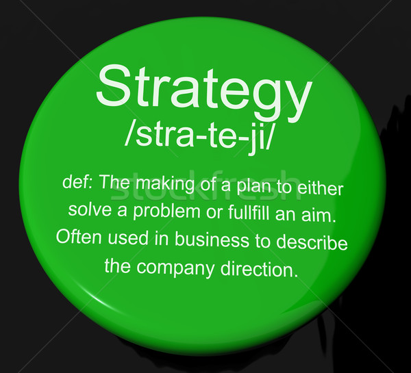 Strategy Definition Button Showing Planning Organization And Lea Stock photo © stuartmiles