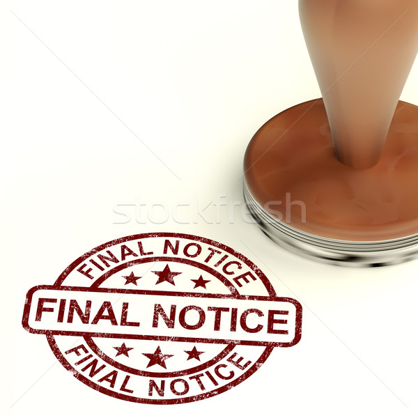 Final Notice Stamp Showing Outstanding Payment Due Stock photo © stuartmiles