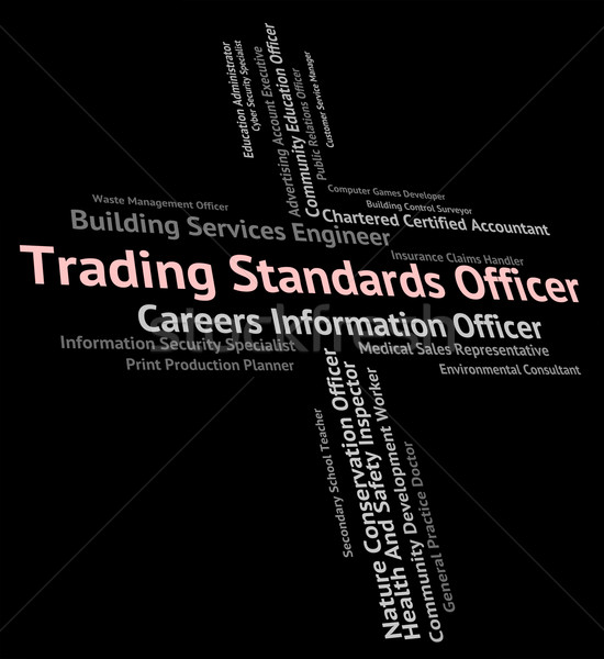 Trading Standards Officer Indicates Recruitment Trade And Hire Stock photo © stuartmiles