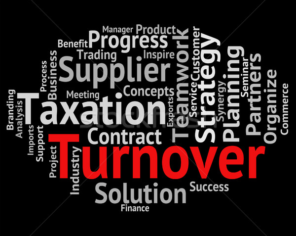 Turnover Word Means Gross Sales And Income Stock photo © stuartmiles
