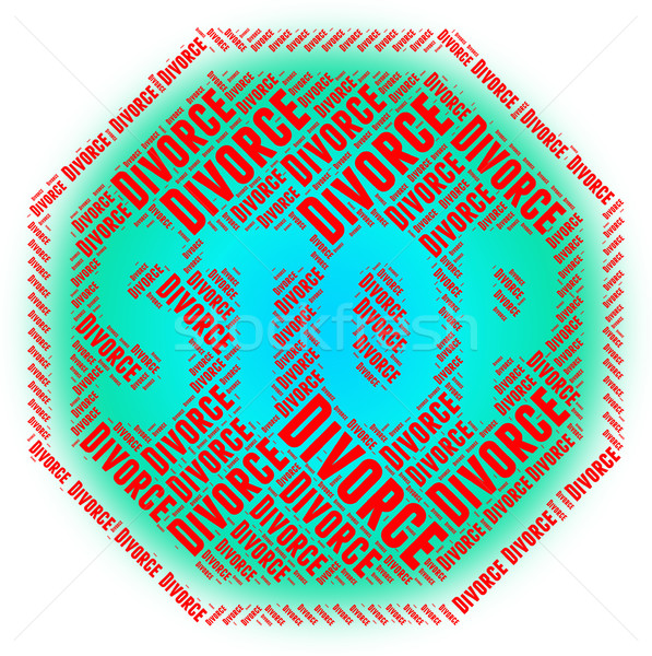 Stop Divorce Represents Warning Sign And Annulments Stock photo © stuartmiles