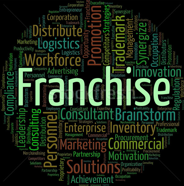 Franchise Word Means Text Concession And Privilege Stock photo © stuartmiles