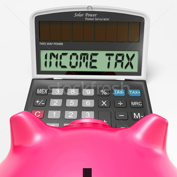 Income Tax Calculator Means Taxable Earnings And Paying Taxes Stock photo © stuartmiles