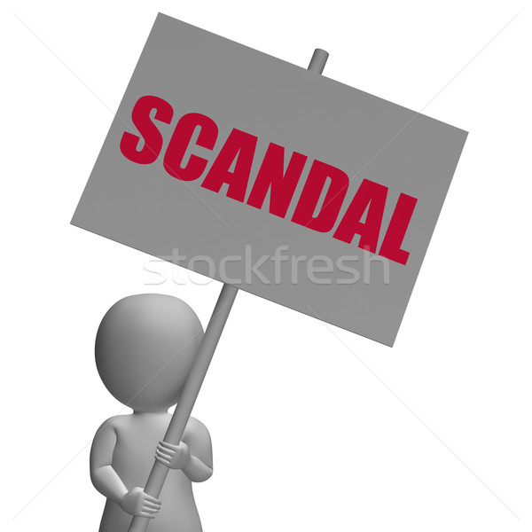 Scandal Protest Sign Means Political Uncovered Frauds Stock photo © stuartmiles