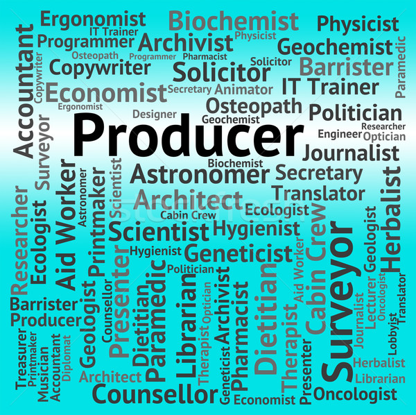 Producer Job Shows Employment Occupations And Production Stock photo © stuartmiles