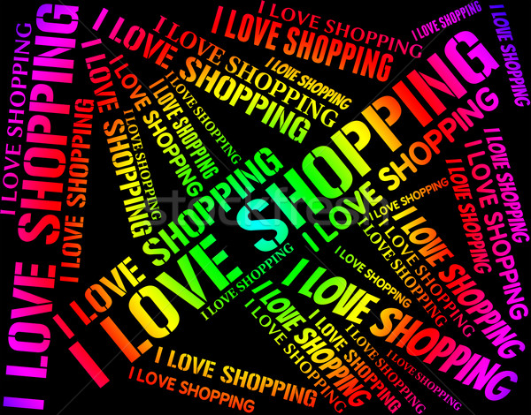 I Love Shopping Represents Commercial Activity And Affection Stock photo © stuartmiles