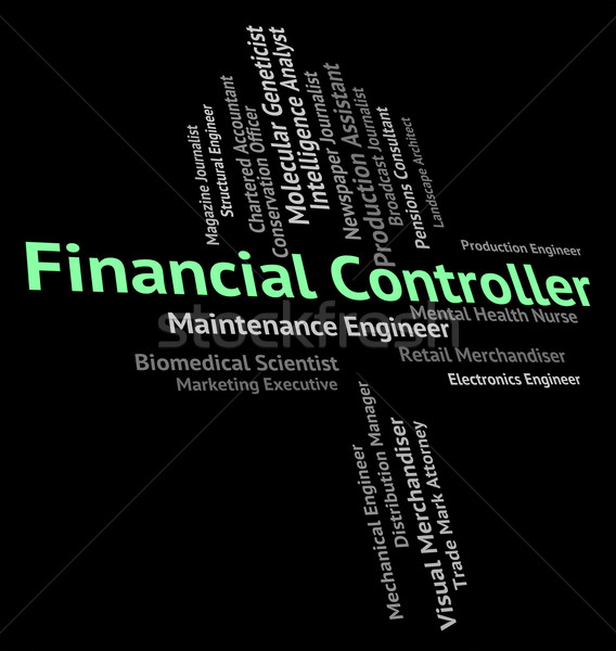 Financial Controller Shows Position Word And Jobs Stock photo © stuartmiles