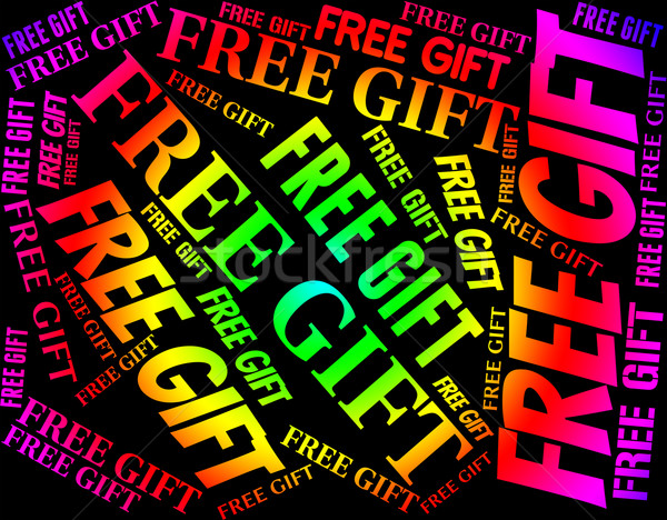 Free Gift Shows Without Charge And Complimentary Stock photo © stuartmiles