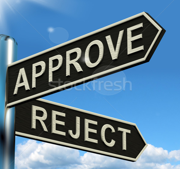 Approve Reject Signpost Showing Decision To Accept Or Decline Stock photo © stuartmiles