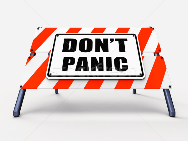 Dont Panic Sign Refers to Relaxing and Avoid Panicking Stock photo © stuartmiles