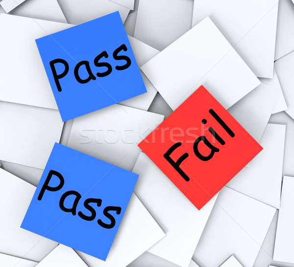 Pass Fail Post-It Notes Mean Satisfactory Or Declined Stock photo © stuartmiles