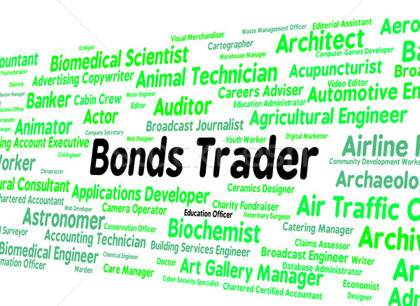 Bonds Trader Represents Security Position And Buyer Stock photo © stuartmiles