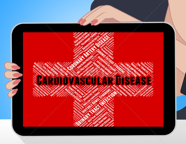 Cardiovascular Disease Means Ill Health And Ailment Stock photo © stuartmiles