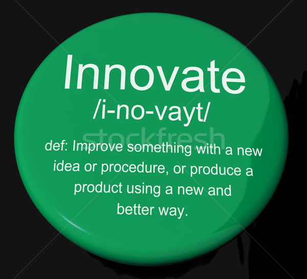 Innovate Definition Button Showing Creative Development And Inge Stock photo © stuartmiles