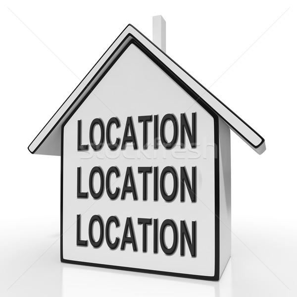 Location Location Location House Shows Prime Real Estate Stock photo © stuartmiles