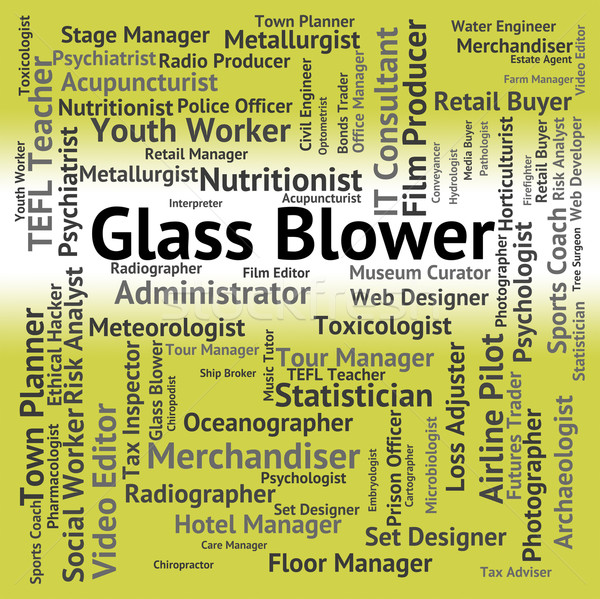 Glass Blower Indicates Recruitment Blowers And Jobs Stock photo © stuartmiles