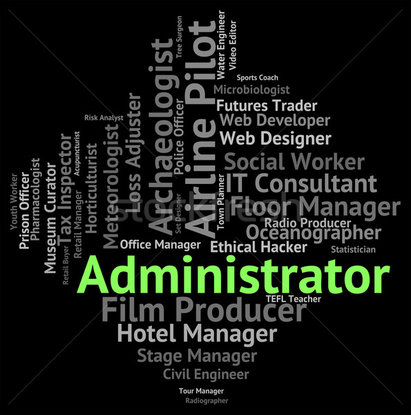 Administrador trabalho empregado oficial palavras palavra Foto stock © stuartmiles