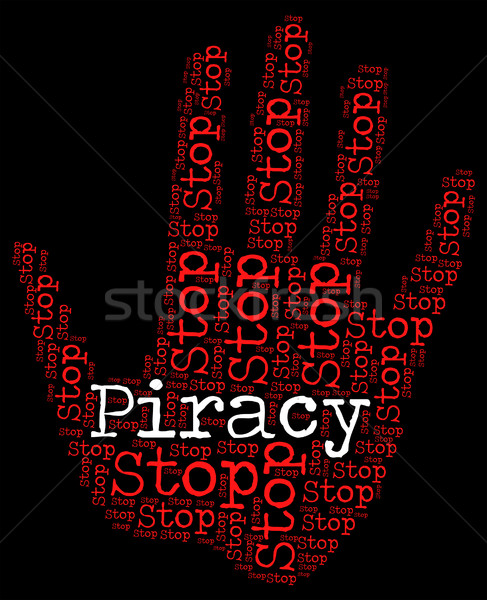Stop Piracy Shows No Intellectual And Forbidden Stock photo © stuartmiles