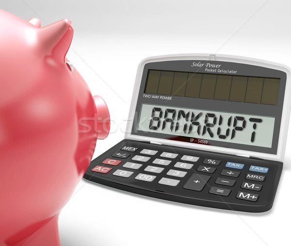 Bankrupt Calculator Shows No Finance Ability Stock photo © stuartmiles