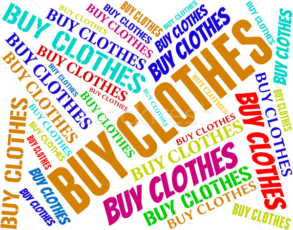 Buy Clothes Indicates Purchase Pants And Purchasing Stock photo © stuartmiles