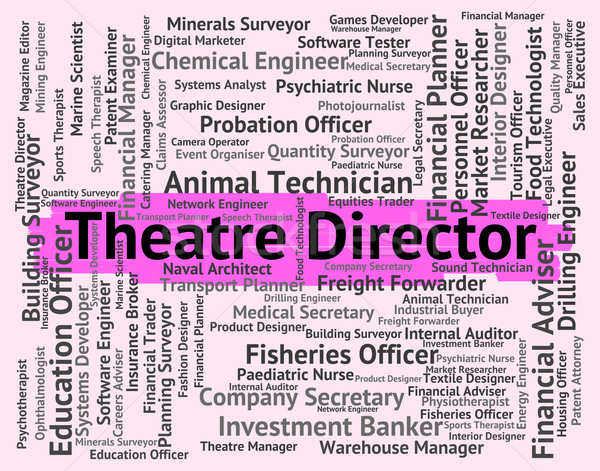 Theatre Director Shows Stage Occupation And Theatres Stock photo © stuartmiles
