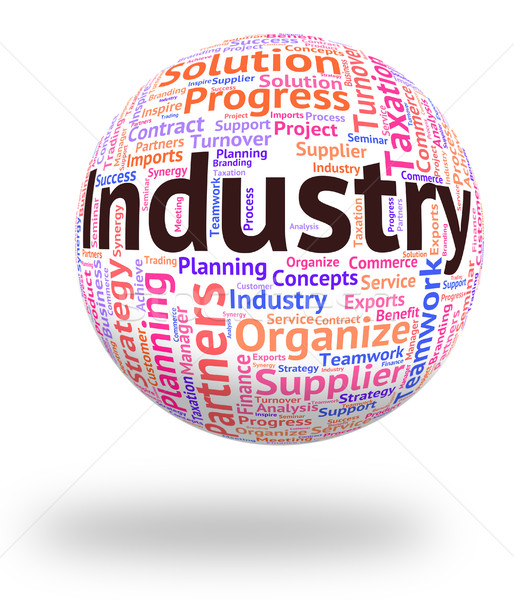 Industry Word Represents Wordcloud Industrialized And Text Stock photo © stuartmiles