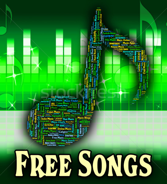 Free Songs Means No Charge And Freebie Stock photo © stuartmiles
