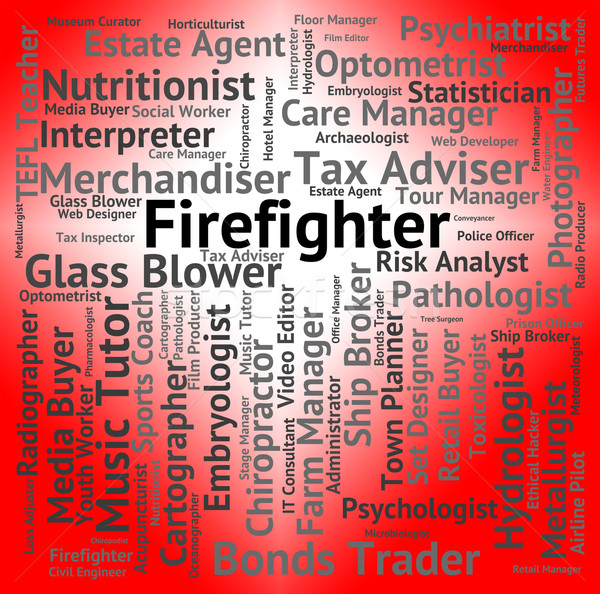 Firefighter Job Represents Fireman Firefighters And Occupations Stock photo © stuartmiles