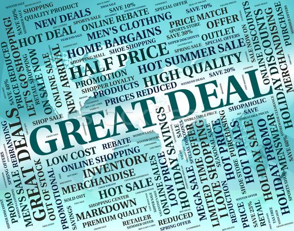 Great Deal Means Transaction Excellent And Sensational Stock photo © stuartmiles