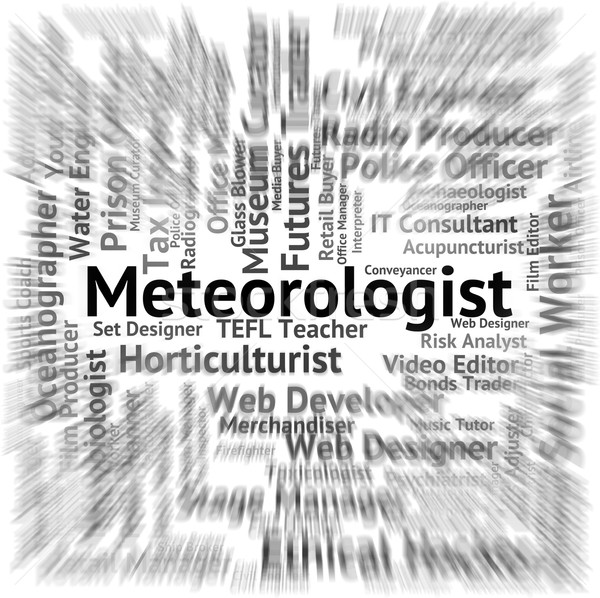Meteorologist Job Indicates Weather Forecaster And Expert Stock photo © stuartmiles