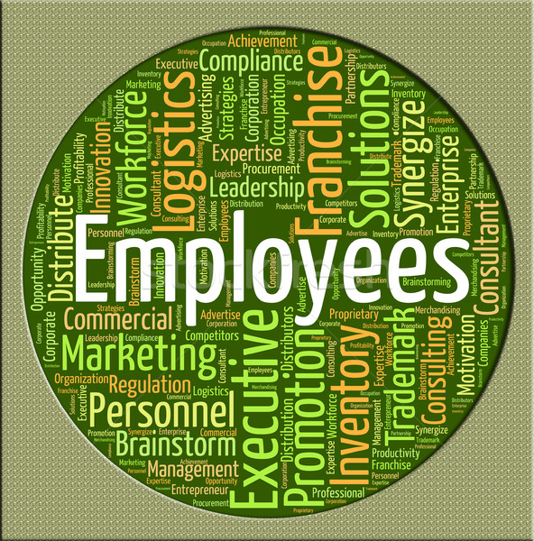 Employees Word Represents Member Of Staff And Breadwinner Stock photo © stuartmiles