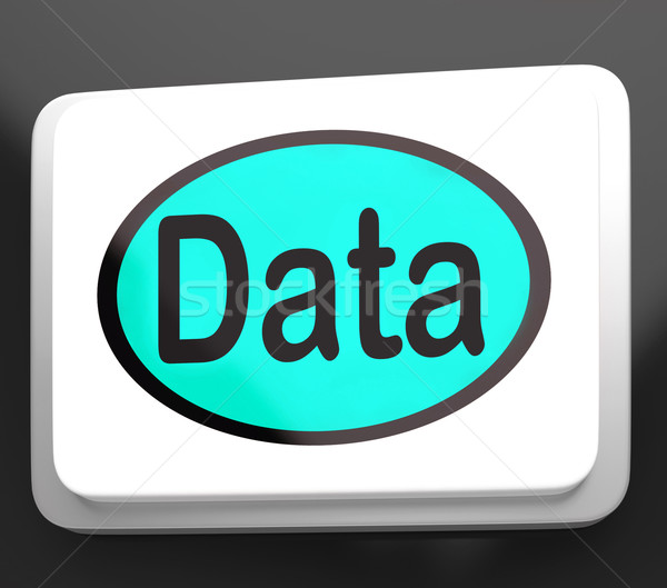 Data Button Shows Facts Information Knowledge Stock photo © stuartmiles