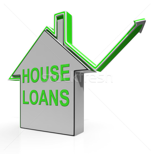 House Loans Home Means Borrowing And Mortgage Stock photo © stuartmiles