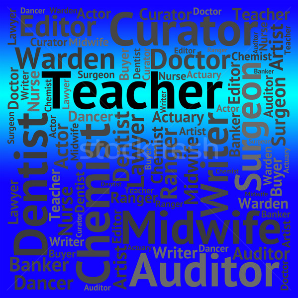 Teacher Job Represents Give Lessons And Career Stock photo © stuartmiles