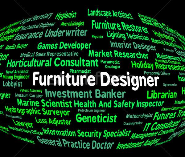 Furniture Designer Indicates Designers Furnitures And Employment Stock photo © stuartmiles