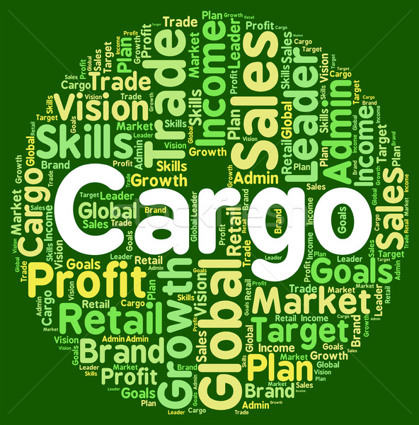 Word Cargo Indicates Haul Consignment And Payloads Stock photo © stuartmiles