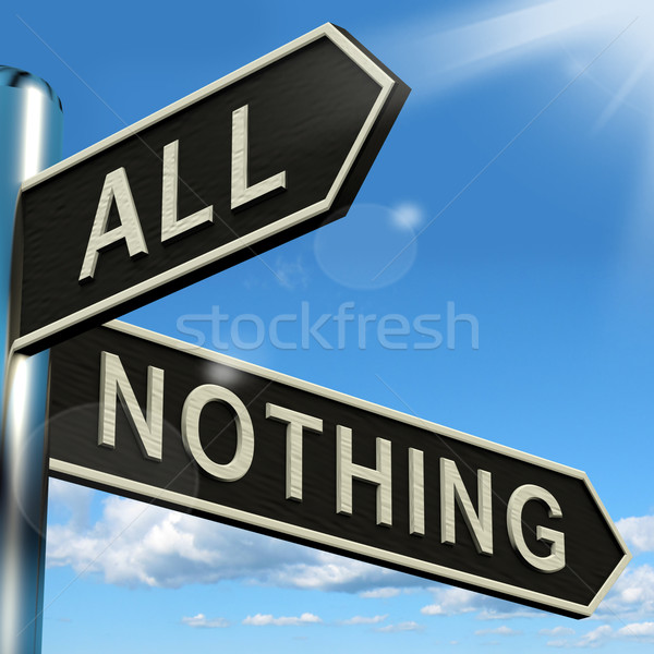 All Or Nothing Signpost Meaning Full Entire Or Zero Stock photo © stuartmiles