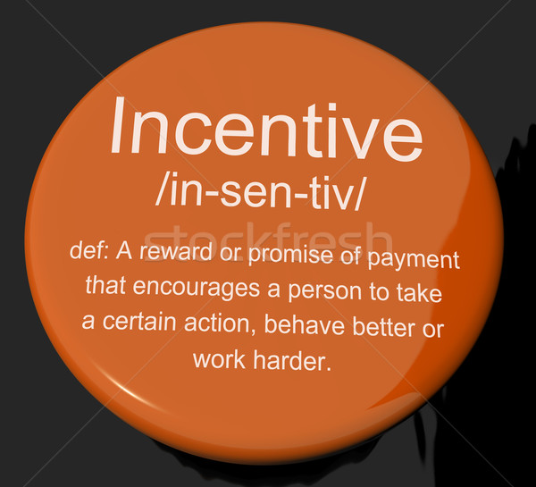 Incentive Definition Button Showing Encouragement Enticing And M Stock photo © stuartmiles