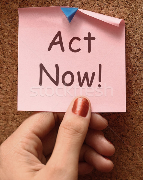 Act Now Note To Inspire And Motivate Stock photo © stuartmiles
