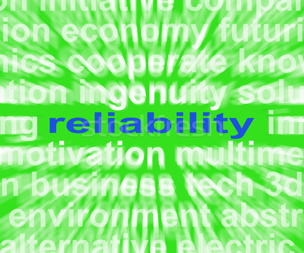 Reliability Word Means Honest Trustworthy And Dependable Stock photo © stuartmiles