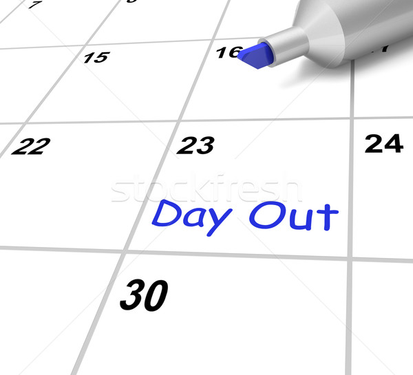 Day Out Calendar Means Outing Or Excursion Stock photo © stuartmiles