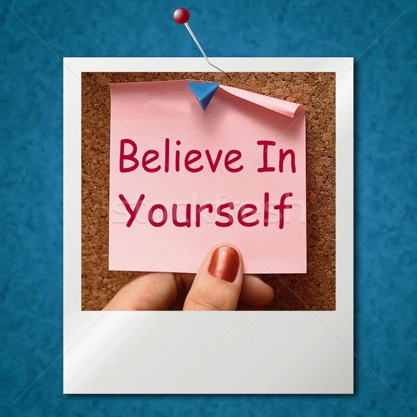 Believe In Yourself Photo Shows Self Belief Stock photo © stuartmiles