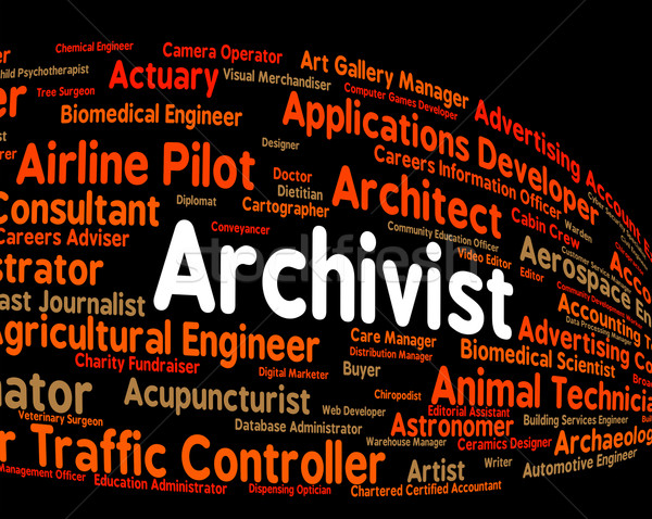 Archivist Job Represents Employee Occupation And Occupations Stock photo © stuartmiles