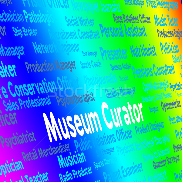 Museum Curator Represents Occupation Depository And Recruitment Stock photo © stuartmiles