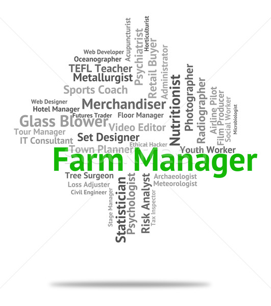 Farm Manager Means Farmed Supervisor And Employee Stock photo © stuartmiles