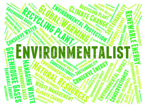 Environmentalist Word Indicates Earth Day And Planet Stock photo © stuartmiles