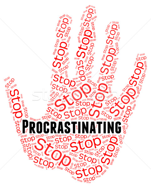Stop Procrastinating Represents Warning Sign And Caution Stock photo © stuartmiles