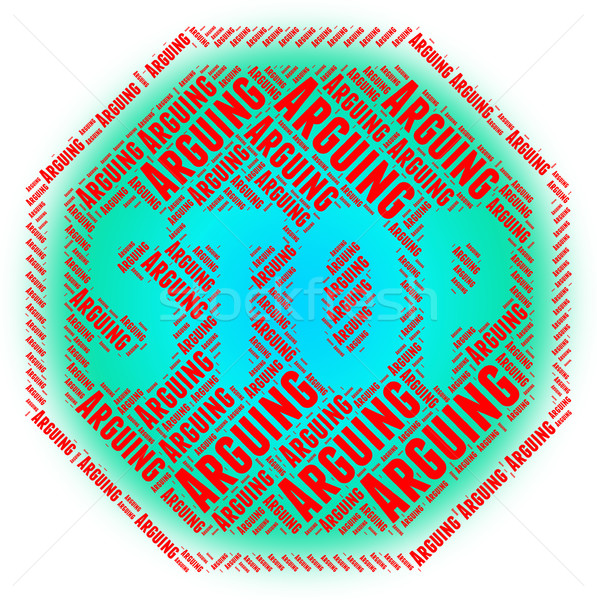 Stop Arguing Indicates Be At Odds And Arguements Stock photo © stuartmiles