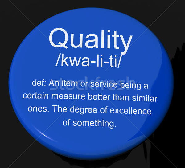 Stock photo: Quality Definition Button Showing Excellent Superior Premium Pro