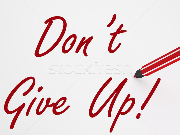 Dont Give Up! On Whiteboard Means Encouragement And Motivation Stock photo © stuartmiles
